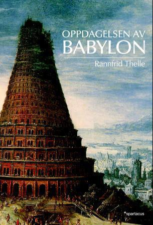 """""""Oppdagelsen av Babylon"""" av Rannfrid Thelle"""