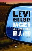 """""""Dagen skal komme med blå vind - roman"""" av Levi Henriksen"""