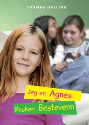 """""""Jeg er: Agnes, ønsker: bestevenn"""" av Thomas Halling"""