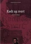 """""""Rødt og svart - historie fra det nittende århundre"""" av Stendhal"""