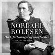 """""""Dikt, fortellinger og sangtekster"""" av Johan Nordahl Brun Rolfsen"""