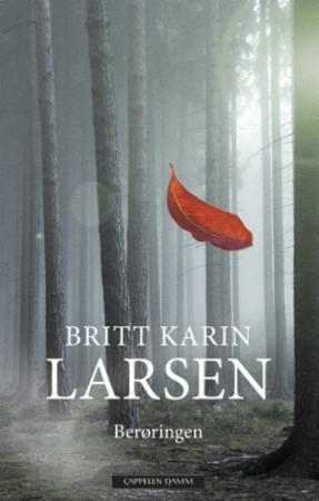 """""""Berøringen - roman"""" av Britt Karin Larsen"""