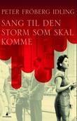 """""""Sang til den storm som skal komme"""" av Peter Fröberg Idling"""