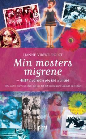 """""""Min mosters migrene, eller Hvordan jeg ble kvinne"""" av Hanne-Vibeke Holst"""