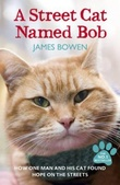 """A street cat named Bob - how one man and his cat found hope on the streets"" av James Bowen"
