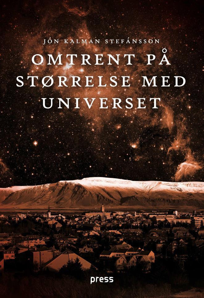 """""""Omtrent på størrelse med universet - en slektsfortelling"""" av Jón Kalman Stefánsson"""