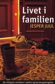 """""""Livet i familien de viktigste verdiene i samliv og barneoppdragelse"""" av Jesper Juul"""