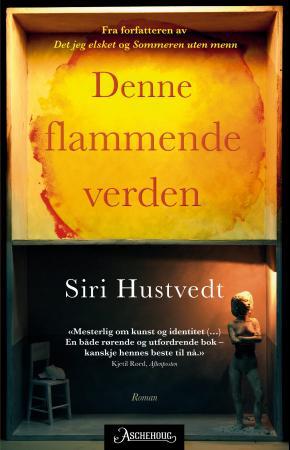 """""""Denne flammende verden"""" av Siri Hustvedt"""