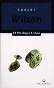 """""""Et lite drap i Lisboa"""" av Robert Wilson"""