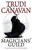 """""""The Magicians' Guild - Black Magician Trilogy, Book 1"""" av Trudi Canavan"""