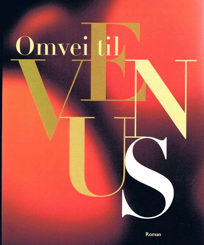 """""""Omvei til Venus - roman"""" av Torgeir Schjerven"""