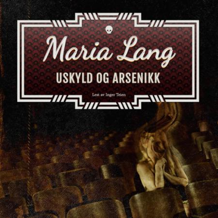 """""""Uskyld og arsenikk"""" av Maria Lang"""