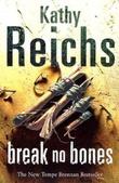 """""""Break no bones"""" av Kathy Reichs"""