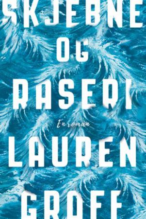 """""""Skjebne og raseri"""" av Lauren Groff"""
