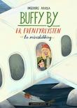 """""""Buffy By er eventyrlysten - en reiseskildring"""" av Ingeborg Arvola"""