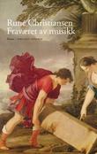 """""""Fraværet av musikk - roman"""" av Rune Christiansen"""