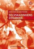 """""""Selvskadingens dynamikk"""" av Anita Moe"""