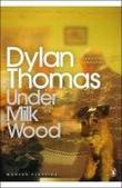 """Under Milk Wood - A Play for Voices (Penguin Modern Classics)"" av Dylan Thomas"