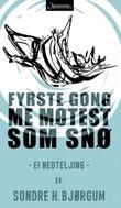 """""""Fyrste gongen me møtes som snø ei nedteljing"""" av Sondre H. Bjørgum"""
