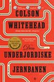 """""""Den underjordiske jernbanen"""" av Colson Whitehead"""