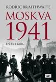 """""""Moskva 1941 - en by i krig"""" av Rodric Braithwaite"""