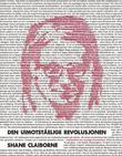 """""""Den uimotståelige revolusjonen radikalitet for vanlige mennesker"""" av Shane Claiborne"""
