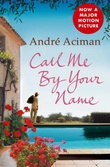 """""""Call me by your name"""" av André Aciman"""