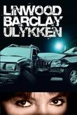 """Ulykken"" av Linwood Barclay"