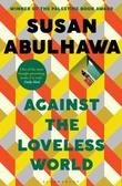 """""""Against the loveless world"""" av Susan Abulhawa"""