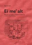"""""""Ei me' alt - flere ord og uttrykk fra Haugesund og Karmøy - med en liten forklaring"""" av Bjørn M. Toft"""