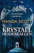 """""""Krystallhodeskallen"""" av Manda Scott"""
