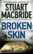 """""""Broken skin"""" av Stuart MacBride"""