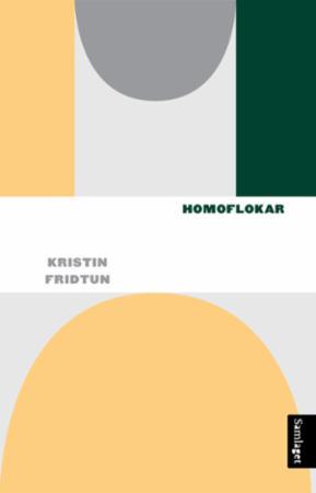 """""""Homoflokar"""" av Kristin Fridtun"""