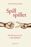 """""""Spill spillet - få det som du vil med spillteori"""" av Henrik Skaug Sætra"""