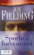 """""""Sporløst forsvunnet"""" av Joy Fielding"""