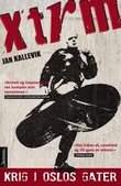 """XTRM - krig i Oslos gater"" av Jan Kallevik"
