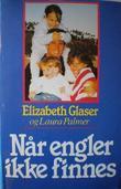 """""""Når engler ikke finnes"""" av Elizabeth Glaser"""