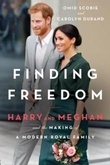 """Finding freedom - Harry and Meghan and the making of a modern royal"" av Omid Scobie"