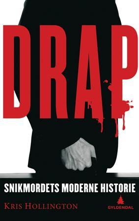"""""""Drap - snikmordets moderne historie"""" av Kris Hollington"""
