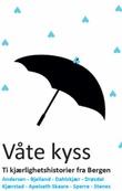 """""""Våte kyss kjærlighetshistorier fra Bergen"""" av Theresa Marie Sperre"""