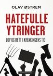 """""""Hatefulle ytringer - lov og rett i krenkingens tid"""" av Olav Østrem"""