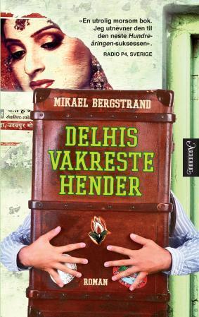 """""""Delhis vakreste hender"""" av Mikael Bergstrand"""