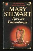 """THE LAST ENCHANTMENT"" av Mary Stewart"