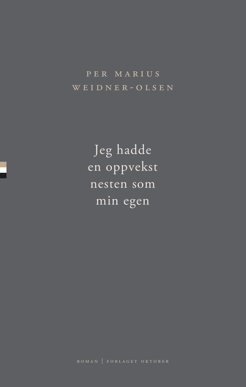 """""""Jeg hadde en oppvekst nesten som min egen - roman"""" av Per Marius Weidner-Olsen"""