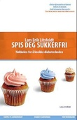 """""""Spis deg sukkerfri en bok om mat som medisin"""" av Lars-Erik Litsfeldt"""