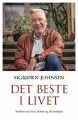 """""""Det beste i livet stubber om livet og døden og alt imellom"""" av Sigbjørn Johnsen"""