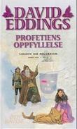 """Profetiens oppfyllelse - sagaen om Belgarion, femte bok del II"" av David Eddings"