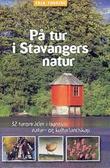 """""""På tur i Stavangers natur - 32 turområder i byens natur- og kulturlandskap"""" av Erik Thoring"""