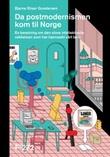 """""""Da postmodernismen kom til Norge en beretning om den store intellektuelle vekkelsen som har hjemsøkt vårt land"""" av Bjarne Riiser Gundersen"""