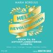 """""""Helserevolusjonen - veien til en antiinflammatorisk livsstil"""" av Maria Borelius"""